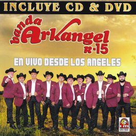 Banda Arkangel R-15 En Vivo Desde Los Angeles